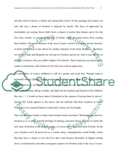 Argumentive essay on the books Incidents in The of a Slave Girl by Harriet Jacobs and Hucklelberry Finn by Mark Twain essay example
