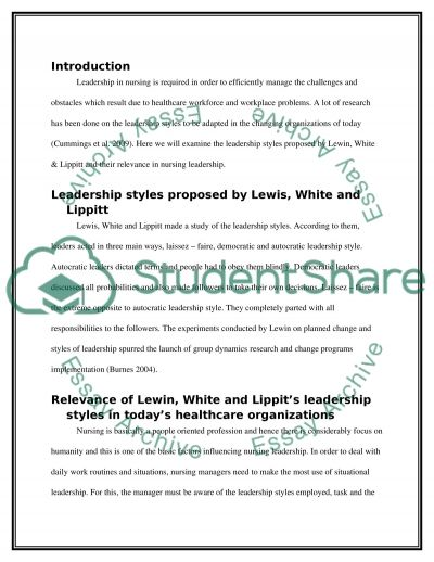 Examine the leadership styles of lewin (1951)white lippit(1960)and consider how it applies to your current or past work place.use article or books publised after 2000